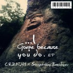 "CRZKNY & Sovyetskiy Brezhnev ""I Gorge Because You Do EP"""