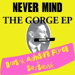 "sassa.Ink & Drastik Adhesive Force ""Never Mind The Gorge EP"""