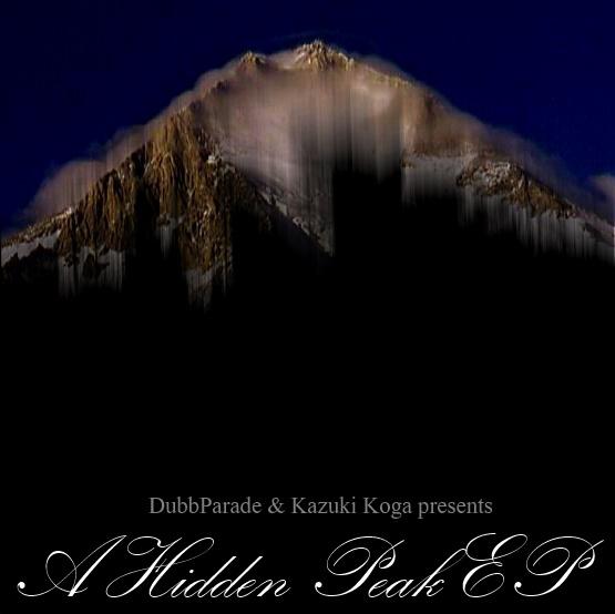 """DubbParade & Kazuki Koga """"A Hidden Peak EP"""""""