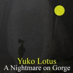 "Yuko Lotus ""[One Push Series 02] A Nightmare on Gorge"""