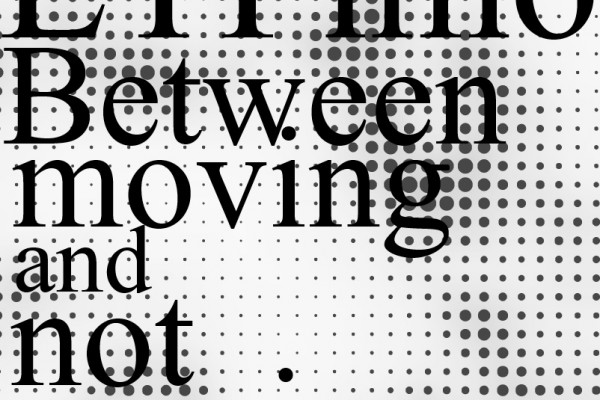 Between moving and not moving
