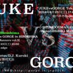 2014/08/23 「JUKEvsGORGE Day 2014」 @ Super Dluxe(Tokyo) & bar edge(Hiroshima)