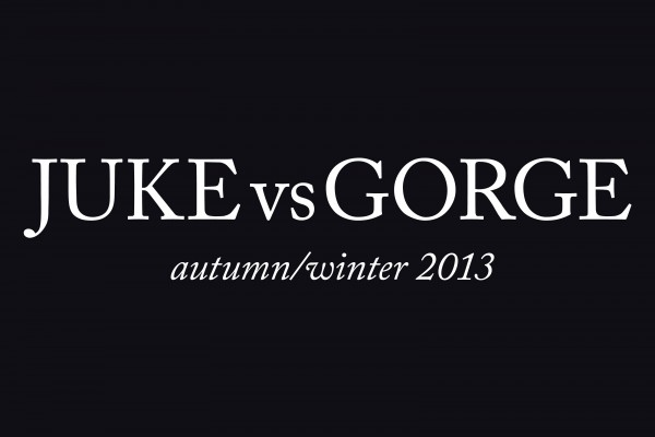 JUKEvsGORGE autumn/winter 2013