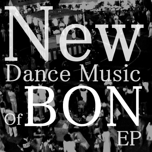 New Dance Music of BON EP