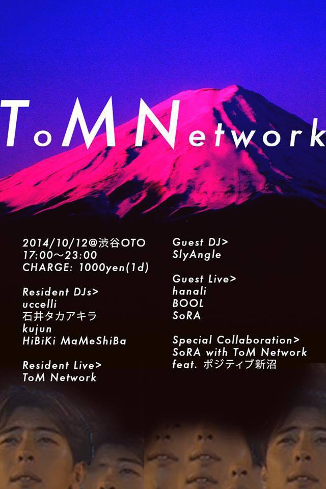 "2014/10/12 ""ToM Network #0"" @渋谷OTO"