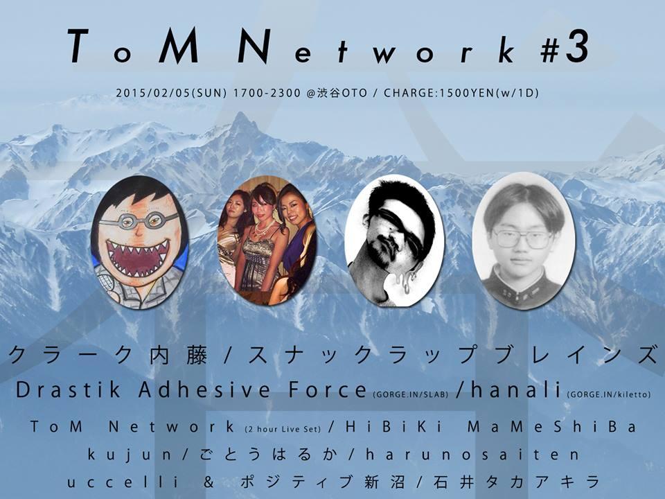 "2015/2/8 ""ToM Network #2"" @ 渋谷OTO"