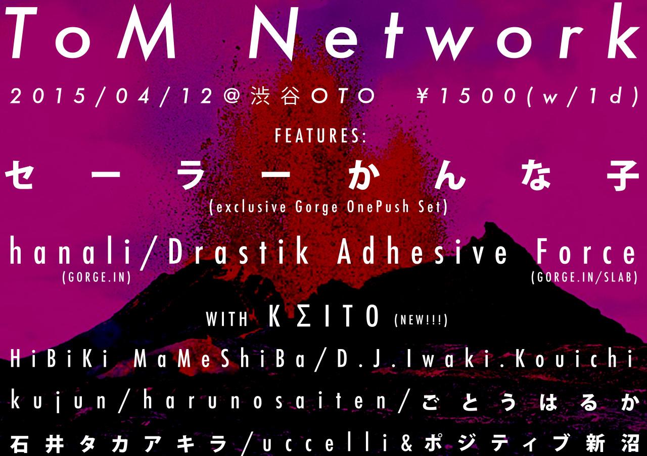 "2015/04/12 ""ToM Network #3"" @渋谷OTO"