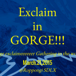 "2015/03/21 ""Exclaim in Gorge !!!"" @SDLX"