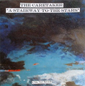 The Caretaker ‎– A Stairway To The Stars