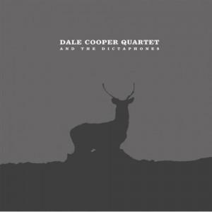 Dale Cooper Quartet & The Dictaphones - Sa Vestibule
