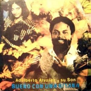 Adalberto Alvarez Y Su Son – Sueño Con Una Gitana